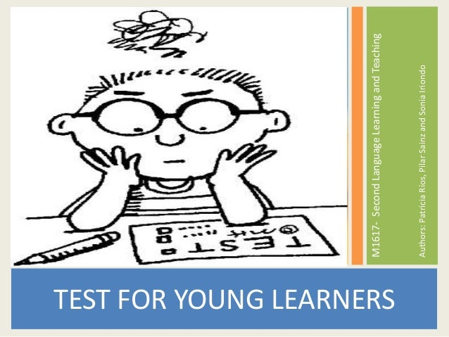 TEST FOR YOUNG LEARNERS M1617-SecondLanguageLearningandTeaching Authors:PatriciaRíos,PilarSainzandSoniaIriondo