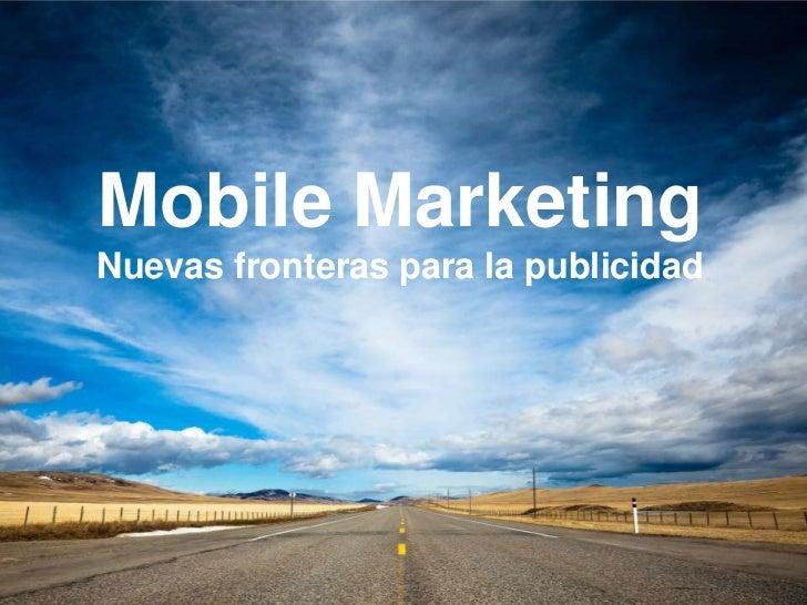 Mobile MarketingNuevas fronteras para la publicidad