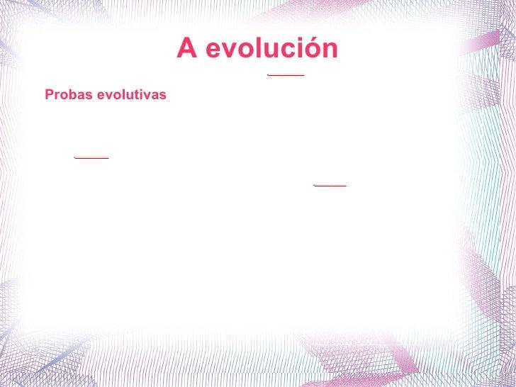 A evolución Probas evolutivas