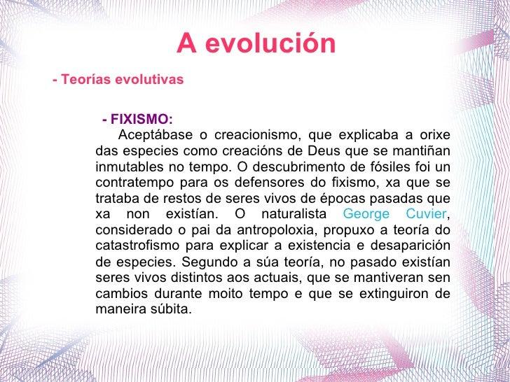 A evolución - Teorías evolutivas - FIXISMO: Aceptábase o creacionismo, que explicaba a orixe das especies como creacións d...