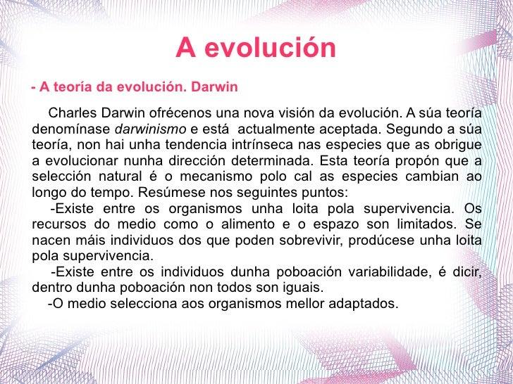 A evolución - A teoría da evolución. Darwin Charles Darwin ofrécenos una nova visión da evolución. A súa teoría denomínase...