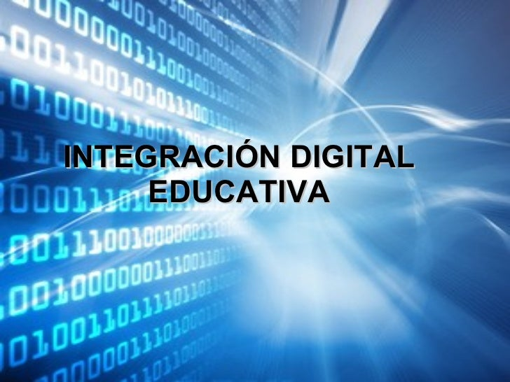 INTEGRACIÓN DIGITAL EDUCATIVA