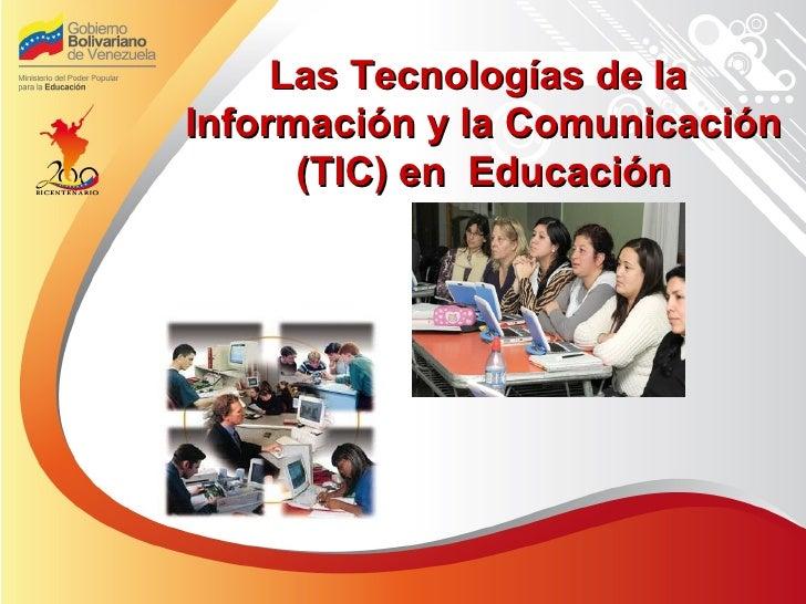 Las Tecnologías de laInformación y la Comunicación      (TIC) en Educación