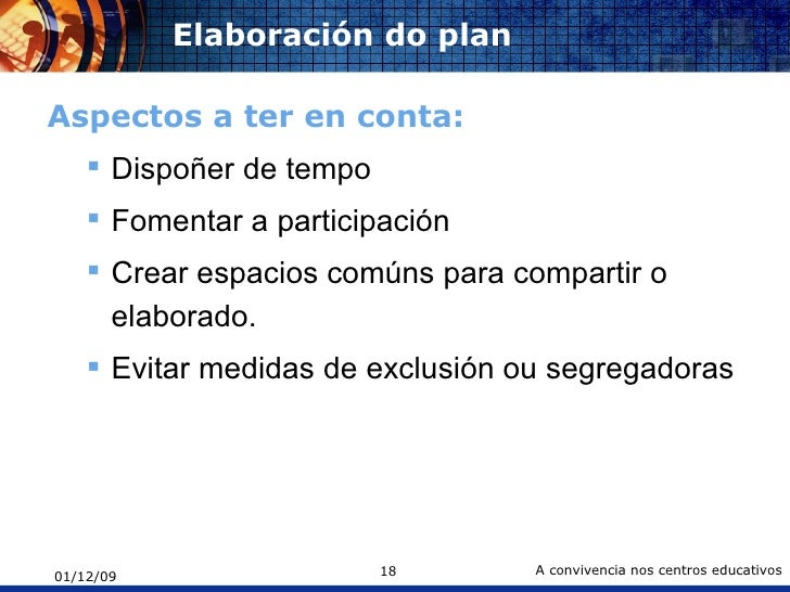 Elaboración do plan <ul><li>Aspectos a ter en conta: </li></ul><ul><ul><li>Dispoñer de tempo </li></ul></ul><ul><ul><li>Fo...