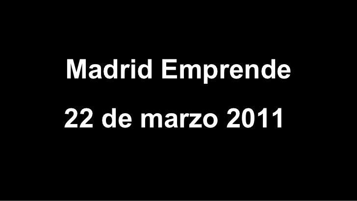 Madrid Emprende22 de marzo 2011