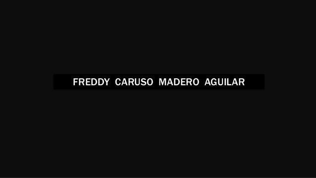 FREDDY CARUSO MADERO AGUILAR