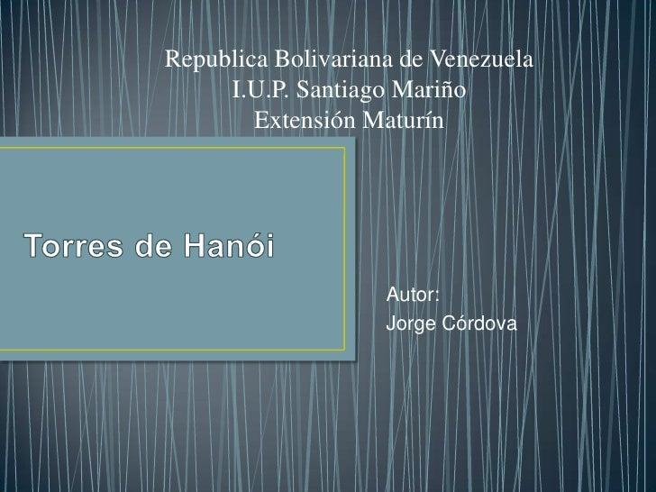 Republica Bolivariana de Venezuela     I.U.P. Santiago Mariño        Extensión Maturín                    Autor:          ...