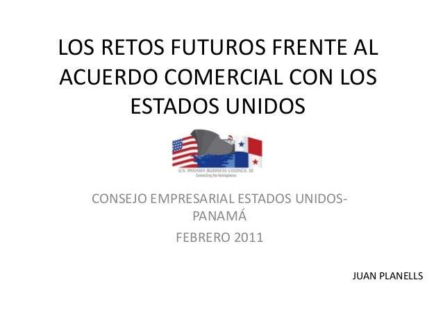 LOS RETOS FUTUROS FRENTE ALACUERDO COMERCIAL CON LOS      ESTADOS UNIDOS  CONSEJO EMPRESARIAL ESTADOS UNIDOS-             ...