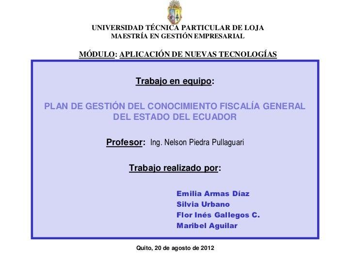 UNIVERSIDAD TÉCNICA PARTICULAR DE LOJA            MAESTRÍA EN GESTIÓN EMPRESARIAL      MÓDULO: APLICACIÓN DE NUEVAS TECNOL...
