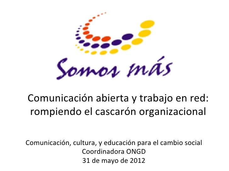 Comunicación abierta y trabajo en red: rompiendo el cascarón organizacional                         ...