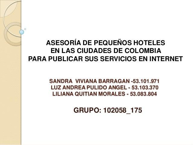 ASESORÍA DE PEQUEÑOS HOTELES     EN LAS CIUDADES DE COLOMBIAPARA PUBLICAR SUS SERVICIOS EN INTERNET     SANDRA VIVIANA BAR...