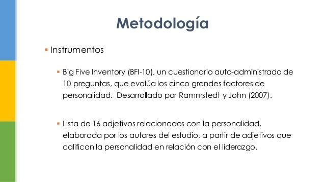  Instrumentos Big Five Inventory (BFI-10), un cuestionario auto-administrado de10 preguntas, que evalúa los cinco grande...