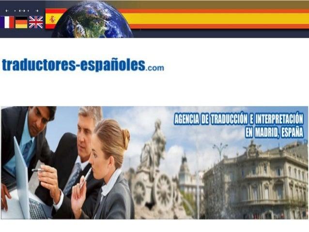  EMPRESA:- Desde 1997 Traductores Españoles estáofreciendo sus servicios integrales detraducción e interpretación.- Conta...