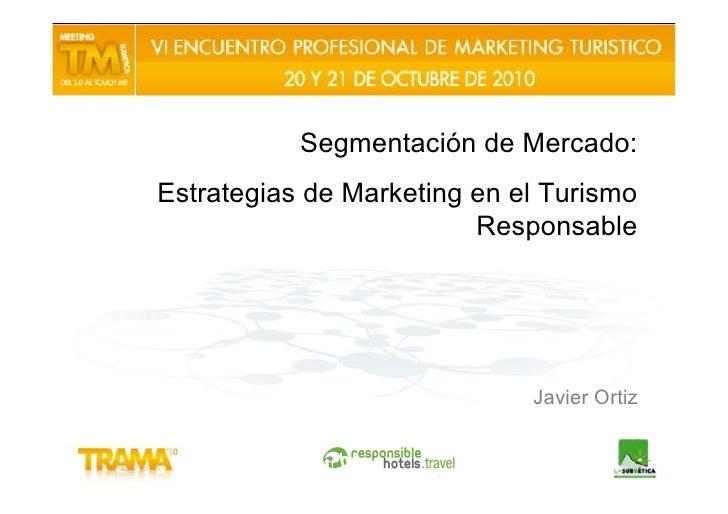 Segmentación de Mercado:Estrategias de Marketing en el Turismo                         Responsable                        ...
