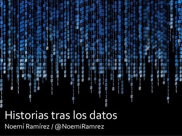 Historias tras los datosNoemí Ramírez / @NoemiRamrez
