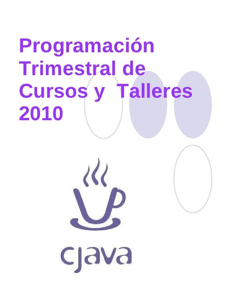 Programación Trimestral de Cursos y  Talleres  2010
