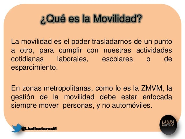 ¿Qué es la Movilidad? La movilidad es el poder trasladarnos de un punto a otro, para cumplir con nuestras actividades coti...