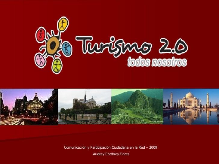 Comunicación y Participación Ciudadana en la Red – 2009  Audrey Cordova Flores