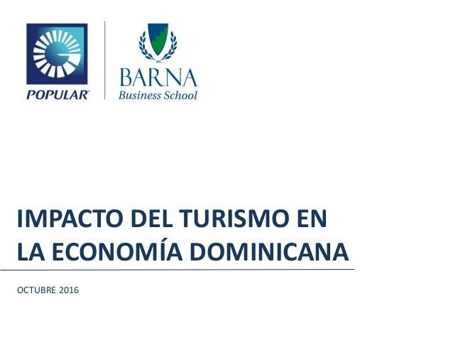 IMPACTO DEL TURISMO EN LA ECONOMÍA DOMINICANA OCTUBRE 2016
