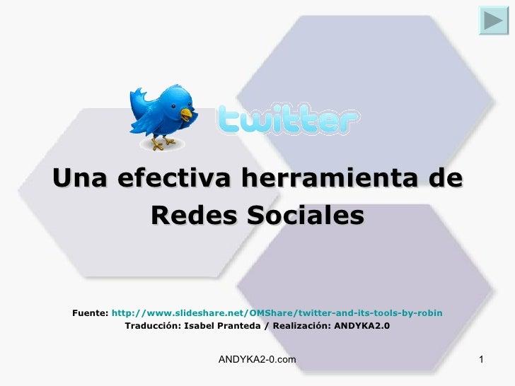 <ul><li>Una efectiva herramienta de </li></ul><ul><li>Redes Sociales </li></ul><ul><li>Fuente:  http://www.slideshare.net/...