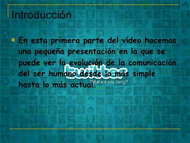 Introducción  <ul><li>En esta primera parte del vídeo hacemos una pequeña presentación en la que se puede ver la evolución...