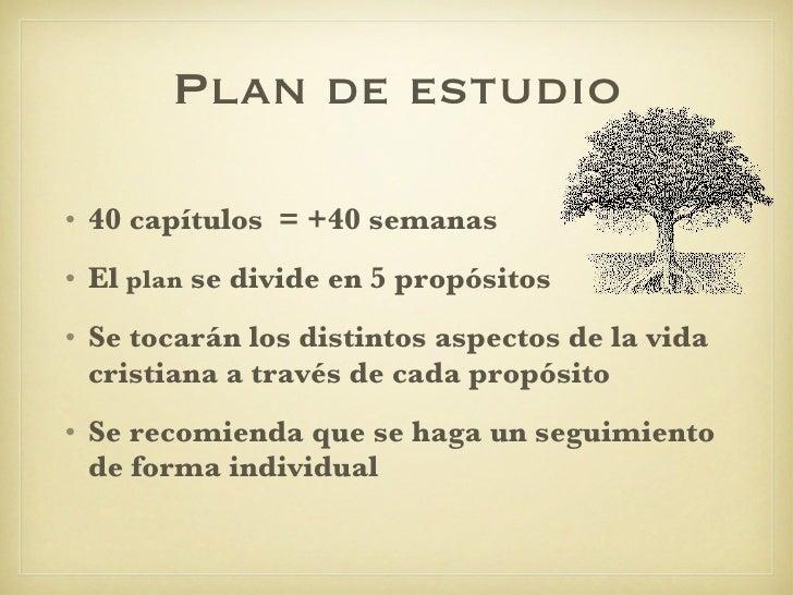 Plan de estudio <ul><li>40 capítulos  = +40 semanas </li></ul><ul><li>El  plan  se divide en 5 propósitos </li></ul><ul><l...