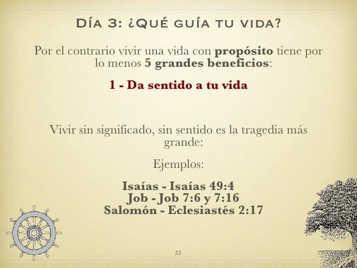 Día 3: ¿Qué guía tu vida? <ul><li>Por el contrario vivir una vida con  propósito  tiene por lo menos  5 grandes beneficios...