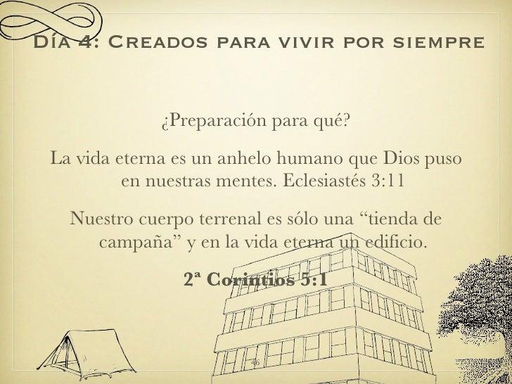<ul><li>¿Preparación para qué? </li></ul><ul><li>La vida eterna es un anhelo humano que Dios puso en nuestras mentes. Ecle...