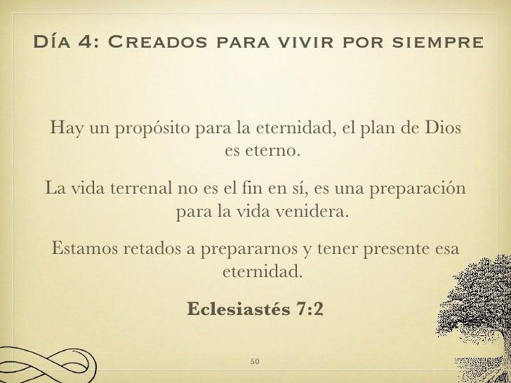 <ul><li>Hay un propósito para la eternidad, el plan de Dios es eterno. </li></ul><ul><li>La vida terrenal no es el fin en ...