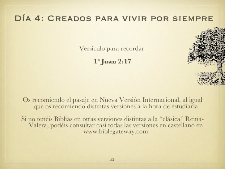 <ul><li>Versículo para recordar: </li></ul><ul><li>1ª Juan 2:17 </li></ul><ul><li>Os recomiendo el pasaje en Nueva Versión...
