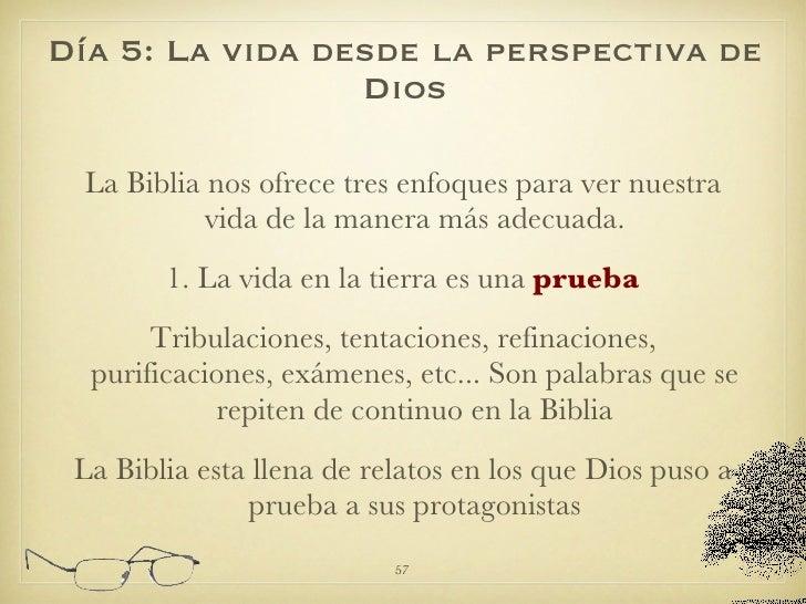 <ul><li>La Biblia nos ofrece tres enfoques para ver nuestra vida de la manera más adecuada. </li></ul><ul><li>1. La vida e...