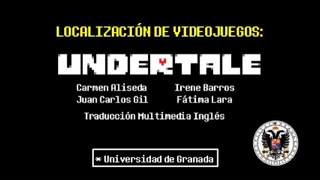 LOCALIZACIÓN DE VIDEOJUEGOS: * Universidad de Granada