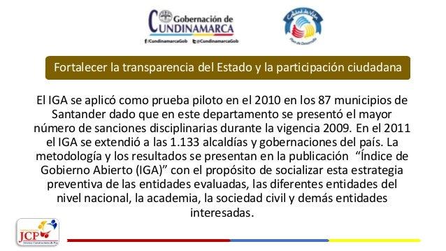 El IGA se aplicó como prueba piloto en el 2010 en los 87 municipios de Santander dado que en este departamento se presentó...