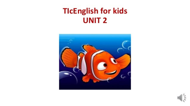 TIcEnglish for kids UNIT 2