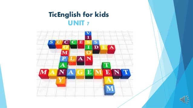 TicEnglish for kids UNIT 7
