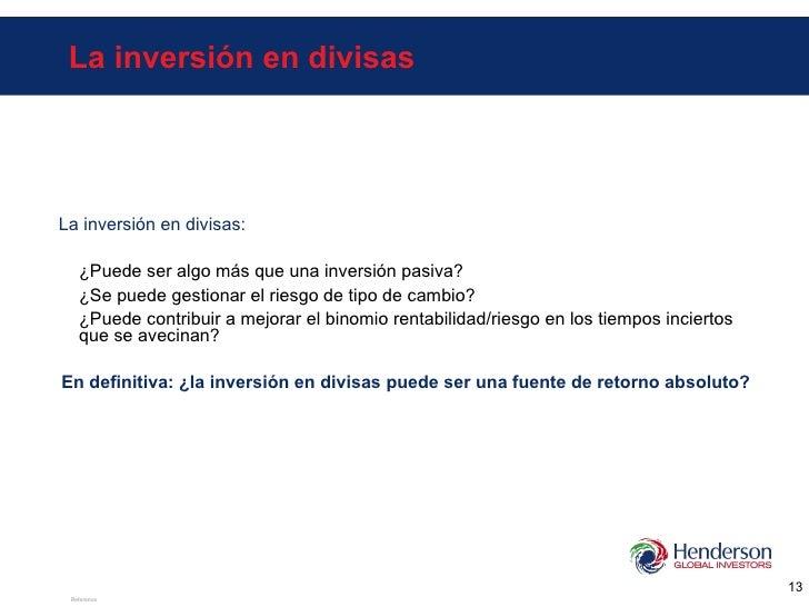 La inversión en divisas <ul><li>La inversión en divisas: </li></ul><ul><li>¿Puede ser algo más que una inversión pasiva? <...