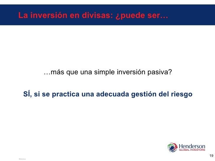 La inversión en divisas: ¿puede ser… <ul><li>… más que una simple inversión pasiva? </li></ul><ul><li>SÍ, si se practica u...