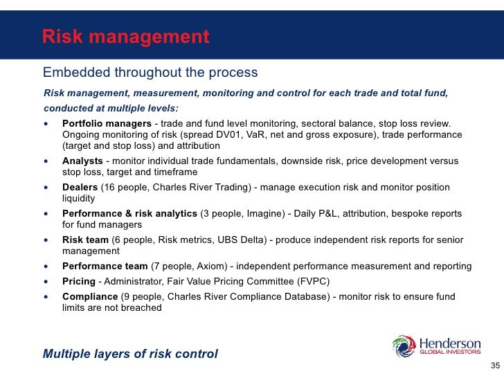 Risk management <ul><li>Risk management, measurement, monitoring and control for each trade and total fund,  </li></ul><ul...