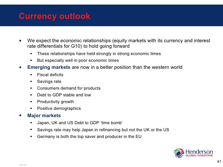Currency outlook <ul><li>We expect the economic relationships (equity markets with its currency and interest rate differen...