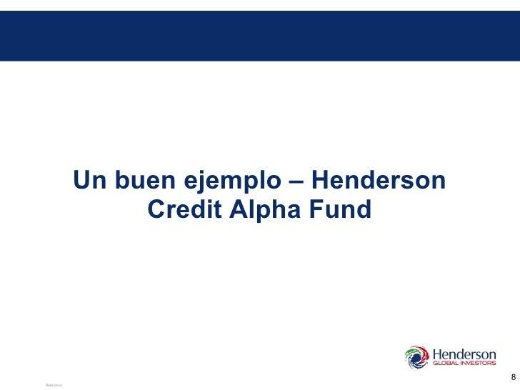 Un buen ejemplo – Henderson Credit Alpha Fund