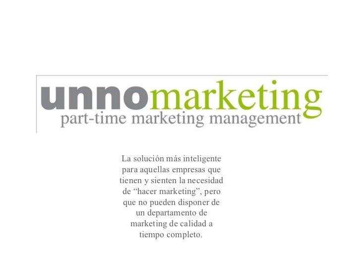 """La solución más inteligente para aquellas empresas que tienen y sienten la necesidad de """"hacer marketing"""", pero que no pue..."""
