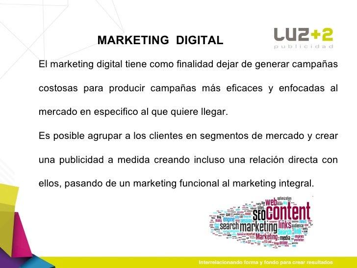 MARKETING  DIGITAL El marketing digital tiene como finalidad dejar de generar campañas costosas para producir campañas más...