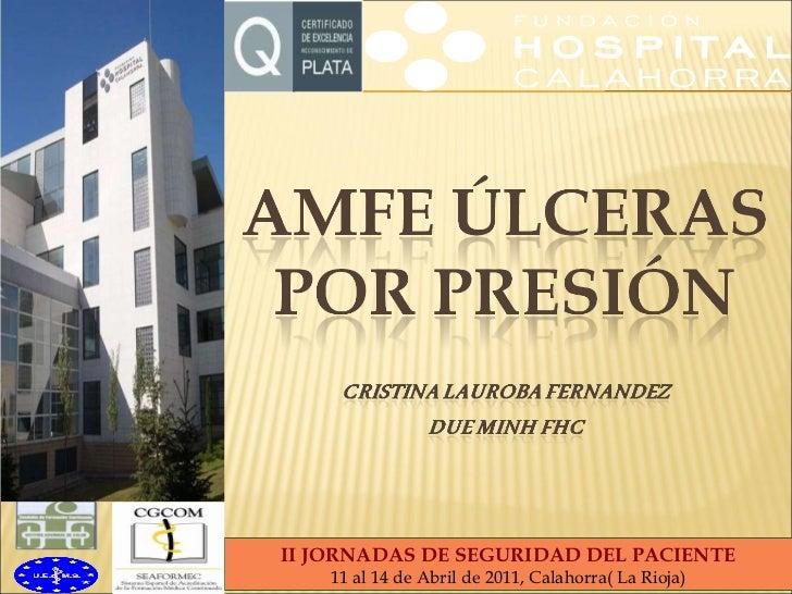 II JORNADAS DE SEGURIDAD DEL PACIENTE 11 al 14 de Abril de 2011, Calahorra( La Rioja)