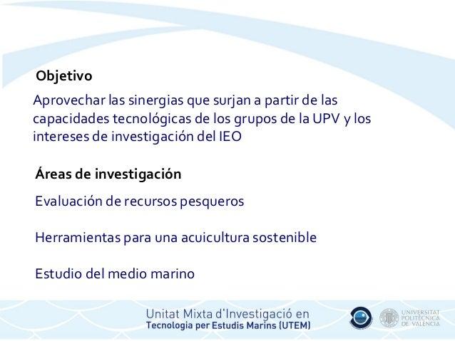 Presentación de la Unidad Mixta de Investigación IEO-UPV en el puerto de Gandia Slide 2