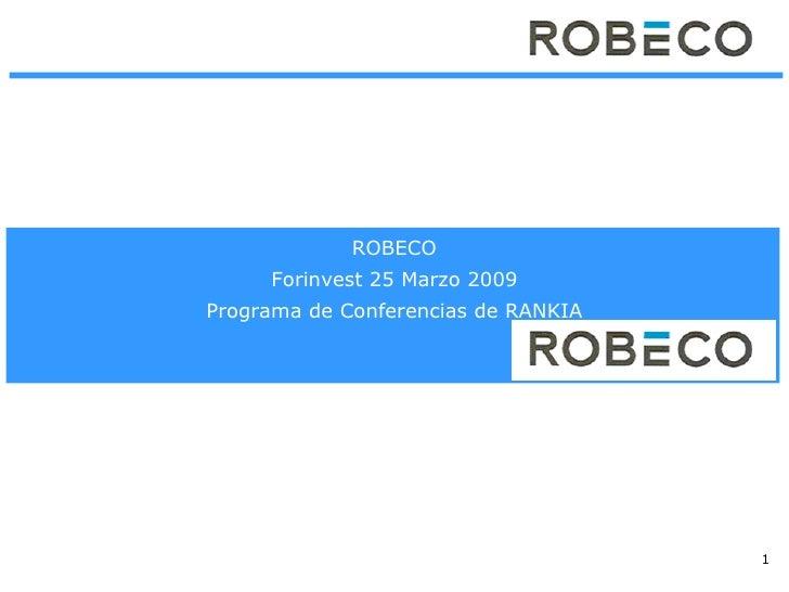 ROBECO Forinvest 25 Marzo 2009 Programa de Conferencias de RANKIA