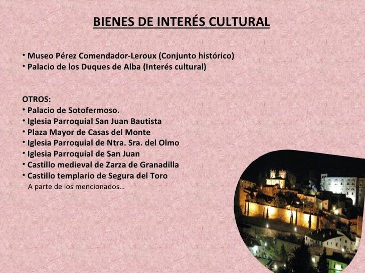 BIENES DE INTERÉS CULTURAL A parte de los mencionados… Museo Pérez Comendador-Leroux (Conjunto histórico) Palacio de los D...