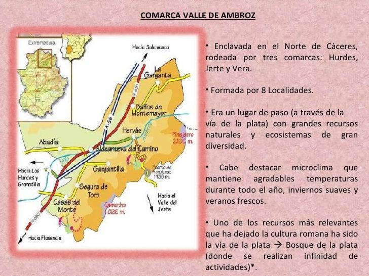 Enclavada en el Norte de Cáceres, rodeada por tres comarcas: Hurdes, Jerte y Vera. Formada por 8 Localidades. Era un lugar...