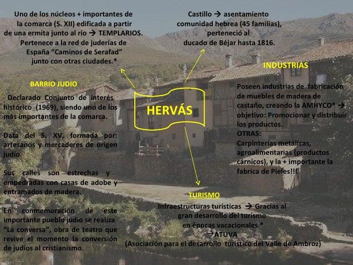 HERVÁS Uno de los núcleos + importantes de la comarca (S. XII) edificada a partir de una ermita junto al río    TEMPLARIO...