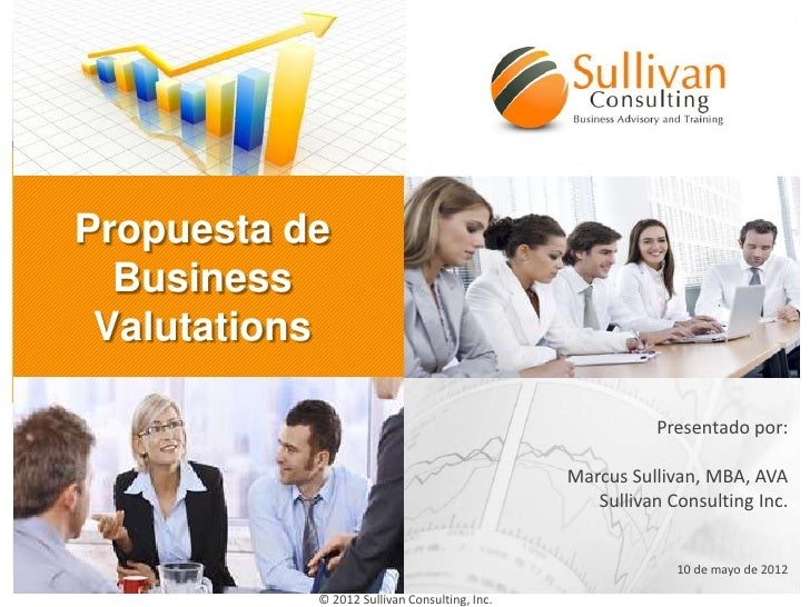 Propuesta de  Business Valutations                                                        Presentado por:                 ...