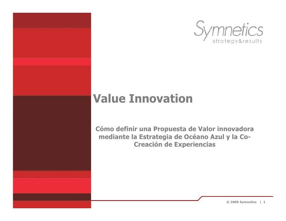 Value Innovation                         Cómo definir una Propuesta de Valor innovadora                         mediante l...